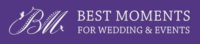 BEST MOMENTS FOR WEDDING & EVENTS